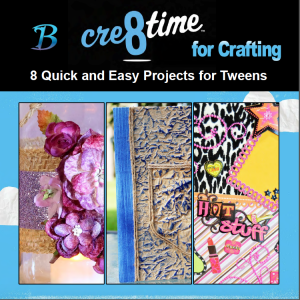 Cre8time for Crafting: 8 Quick and Easy Projects for Tweens | @bellacraftsq