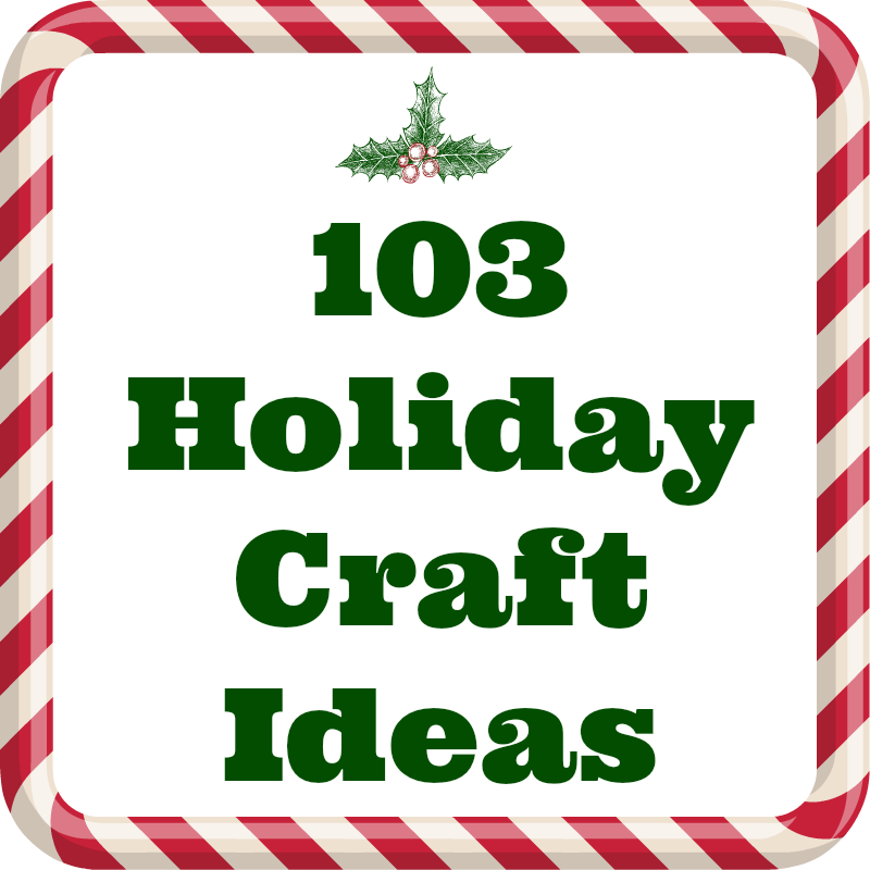 103 Holiday Craft Ideas
