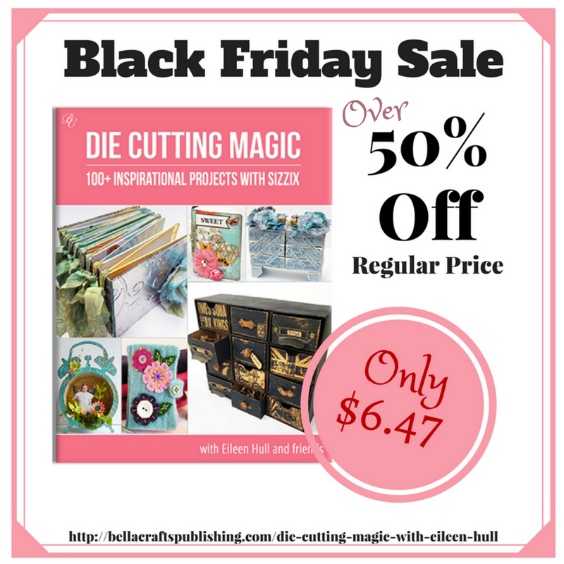 http://bellacraftspublishing.com/wp-content/uploads/2017/11/Black-Friday-Sale-Die-Cutting-Magic-Affilates.png