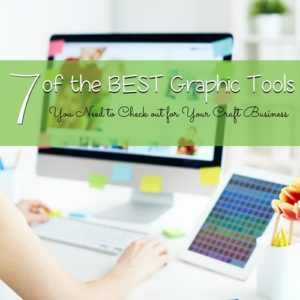 7 of the BEST Graphic Tools You Need to Check Out for Your Craft Business