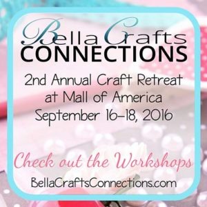 Bella Crafts Connections 2nd Annual Craft Retreat at Mall of America