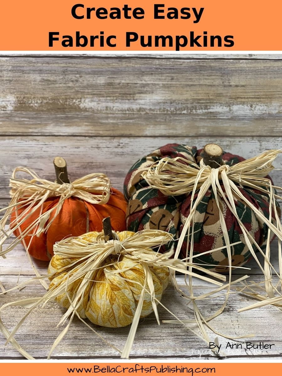 Create Easy Fabric Pumpkins Bella Crafts Publishing